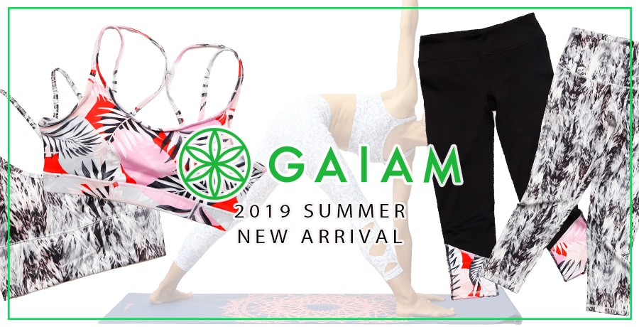 【GAIAM】2019 SPRING&SUMMER NEW ARRIVAL!
